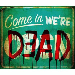 come in were dead sign halloween prop