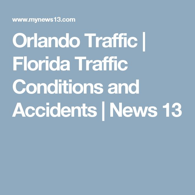 Orlando Traffic | Florida Traffic Conditions and Accidents | News 13