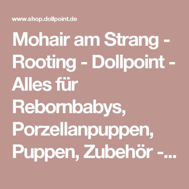 Mohair am Strang - Rooting - Dollpoint - Alles für Rebornbabys, Porzellanpuppen, Puppen, Zubehör - Details