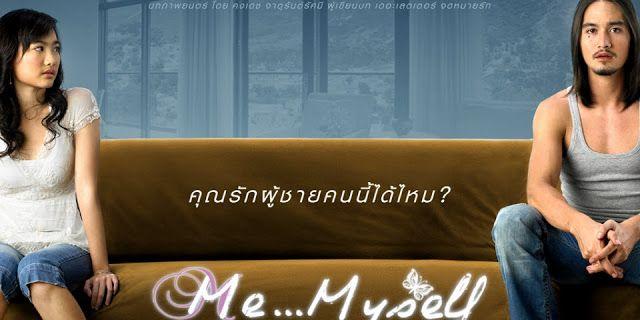 Filme Tailandês: Me... Myself / Khaw Hai Rak Jong Jaroen (2007) - MUNDO DORAMAS