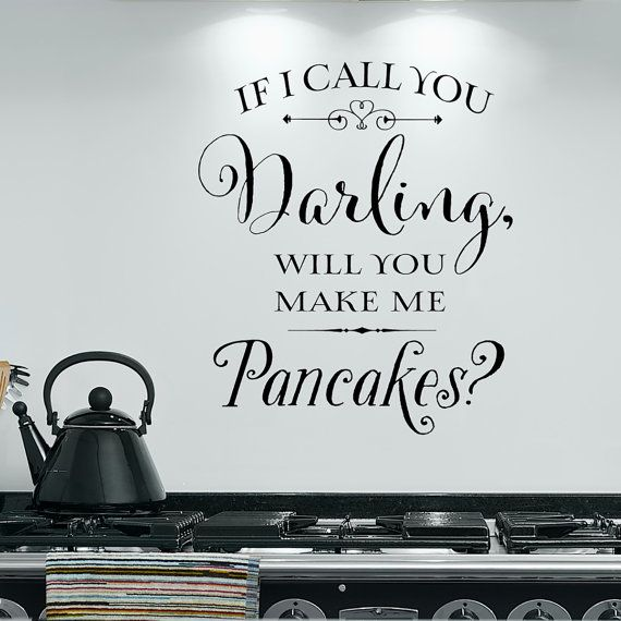 Vinyl wall decal If I call you darling, will you make me pancakes? kitchen decor, funny quote, wall decal, room decor, wall art, wall quote, heart, www.oldbarnrescue.com