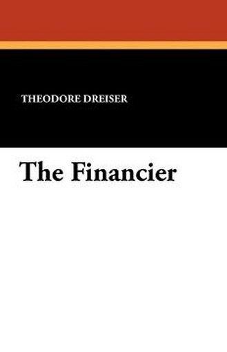 The Financier, by Theodore Dreiser (Paperback)