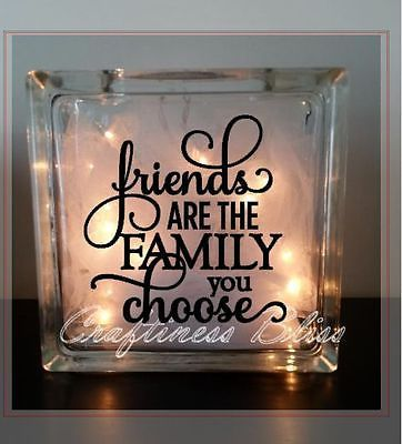 Friends are the family you choose night light glass block vinyl decal handmade