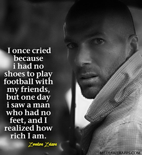 "Quotes About Shoes And Friendship: ""I Once Cried Because I Had No Shoes To Play Football With"