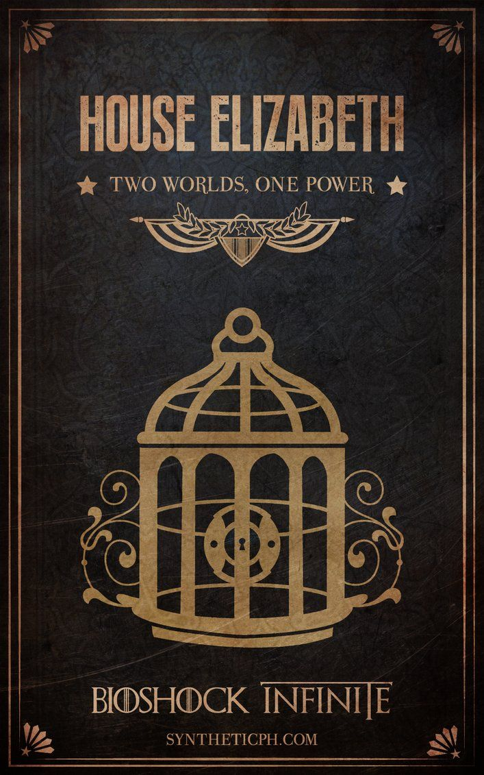 House Elizabeth: Two Worlds, One Power. (Bioshock Infinite/Game of Thrones mashup by Synthetic Picture Haus) #gamer #geek