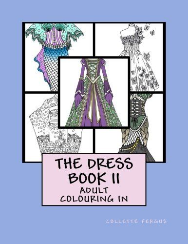 The Dress Book II (Collette's Dresses) (Volume 2) by Coll... https://www.amazon.com/dp/1537119842/ref=cm_sw_r_pi_dp_x_Mj5oyb7NFD7GM