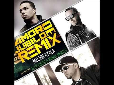 Amor De Júbilo (Remix) | Melvin Ayala feat. Alex Zurdo & Manny Montes + Link De Descarga - YouTube