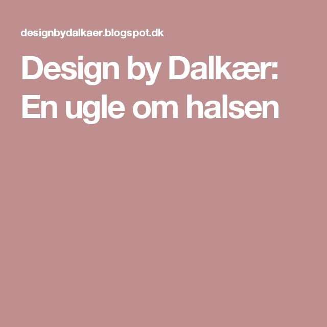 Design by Dalkær: En ugle om halsen