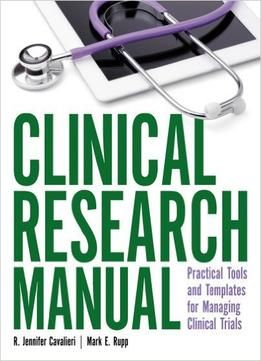 Download the Book: Clinical Research Manual PDF For Free, Preface: Clinical Research Manual: Practical Tools and Templates for Managing Clinical Research...