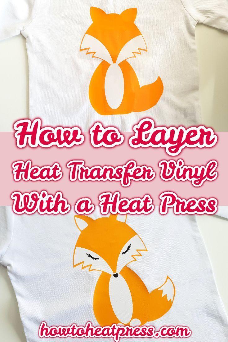 How To Layer Heat Transfer Vinyl Layering Htv With Cricut Cricut Heat Transfer Vinyl Heat Transfer Vinyl Projects Heat Transfer Vinyl Tutorial