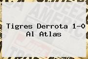 http://tecnoautos.com/wp-content/uploads/imagenes/tendencias/thumbs/tigres-derrota-10-al-atlas.jpg Atlas Vs Tigres. Tigres derrota 1-0 al Atlas, Enlaces, Imágenes, Videos y Tweets - http://tecnoautos.com/actualidad/atlas-vs-tigres-tigres-derrota-10-al-atlas/