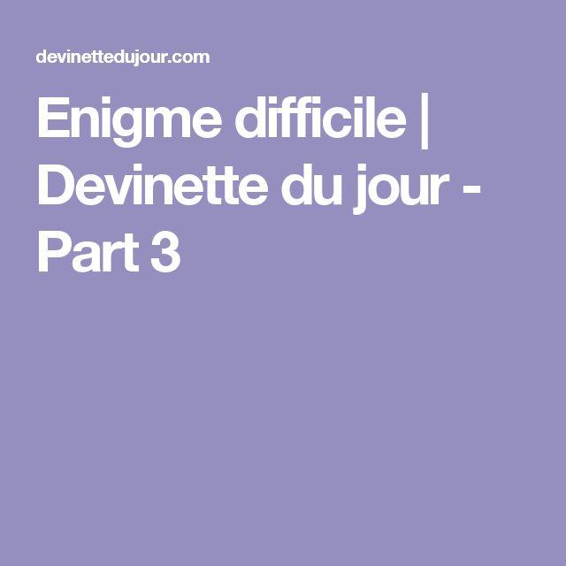 Enigme difficile | Devinette du jour - Part 3