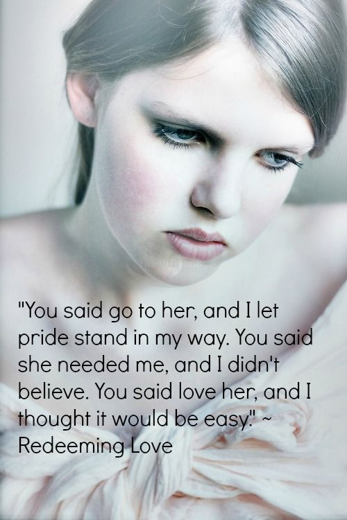Quote from Redeeming Love by Francine Rivers. * I do not own this picture or quote*