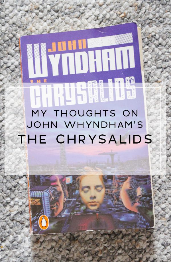 My thoughts on The Chrysalids by John Wyndham  #books #book #reading #review #bookblogger #bookbloggers #yxe #yxeblogger #thechrysalids #johnwyndham