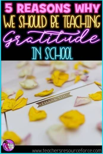 5 Reasons Why We Should Be Teaching Gratitude In School @resourceforce
