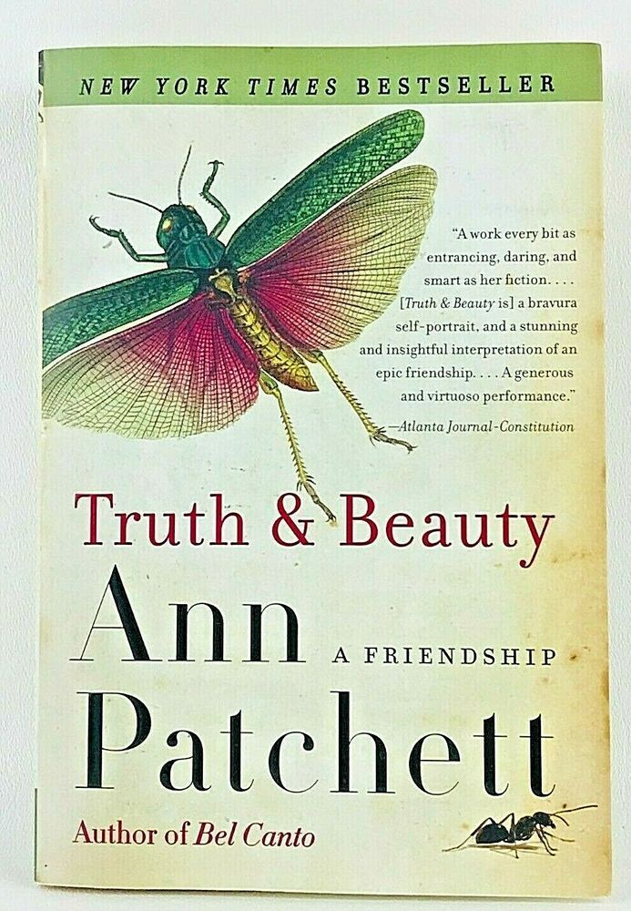 Truth And Beauty A Friendship By Ann Patchett Trade Paperback Author Signed 9780060572150 Ebay Author Truth Paperbacks