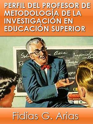 Libro: Perfil del profesor de Metodología de la Investigación en la Educación Superior - RedDOLAC - Red de Docentes de América Latina y del Caribe -