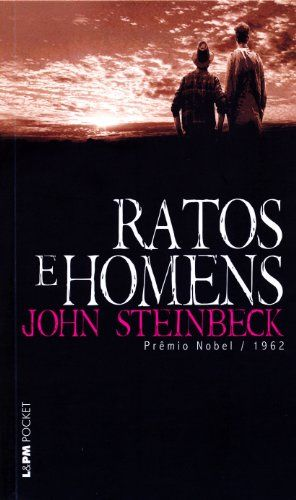 Lido #5 - RATOS E HOMENS - John Steinbeck - ★★★★★ // Triste realidade, ainda vista atualmente.