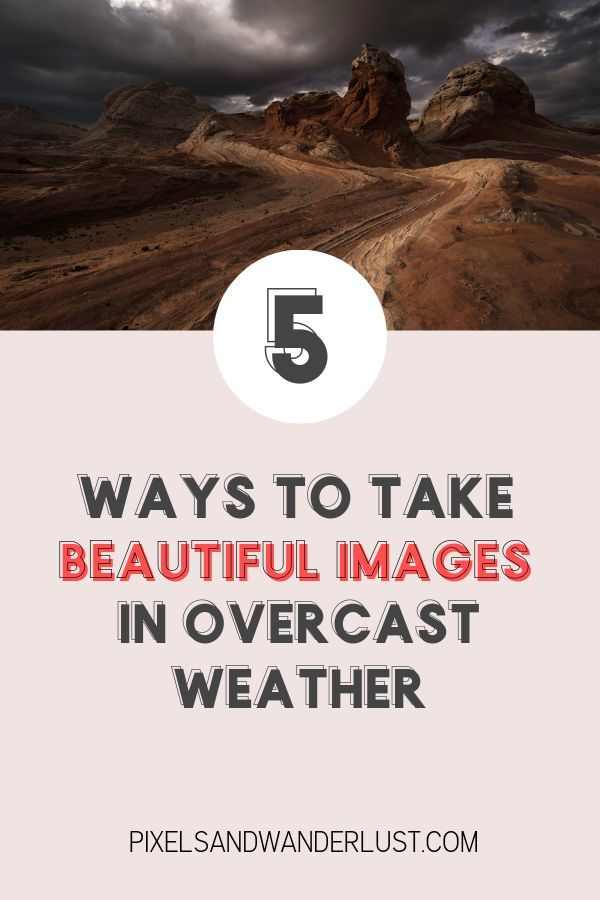5 Ways To Take Beautiful Landscape Photos In Overcast Weather Landscape Photos Learn Digital Photography Travel Photography Tips