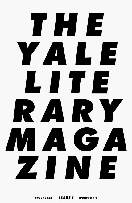 The Yale Literary Magazine | Quarterly Publication | $15 Annual Subscription | Great resource for staying informed about latest notable works in literature and poetry.