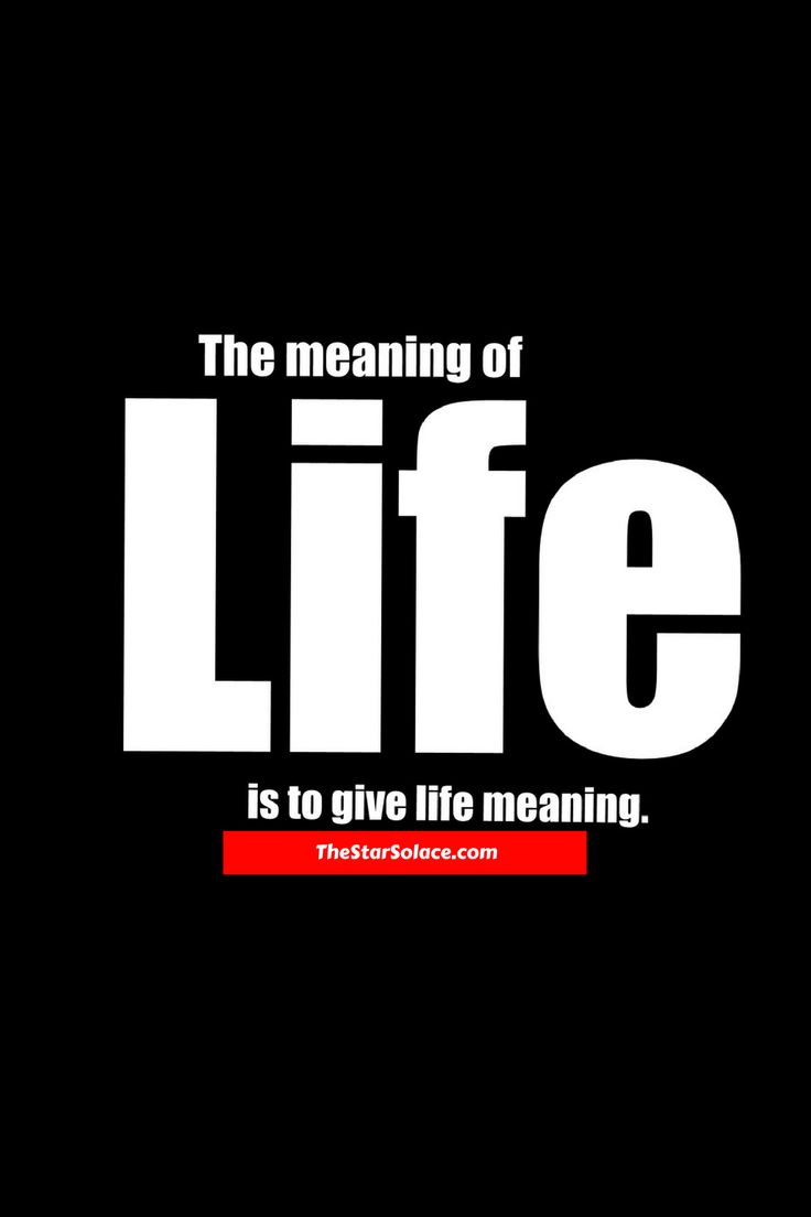 The meaning of life is to give life meaning....star solace, words, quotes, to live by, awesome, cool