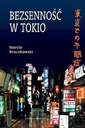"""""""Bezsenność w Tokio"""" Marcin Bruczkowski // W tytule jest nazwa miasta // Książkowe wyzwanie 2015"""
