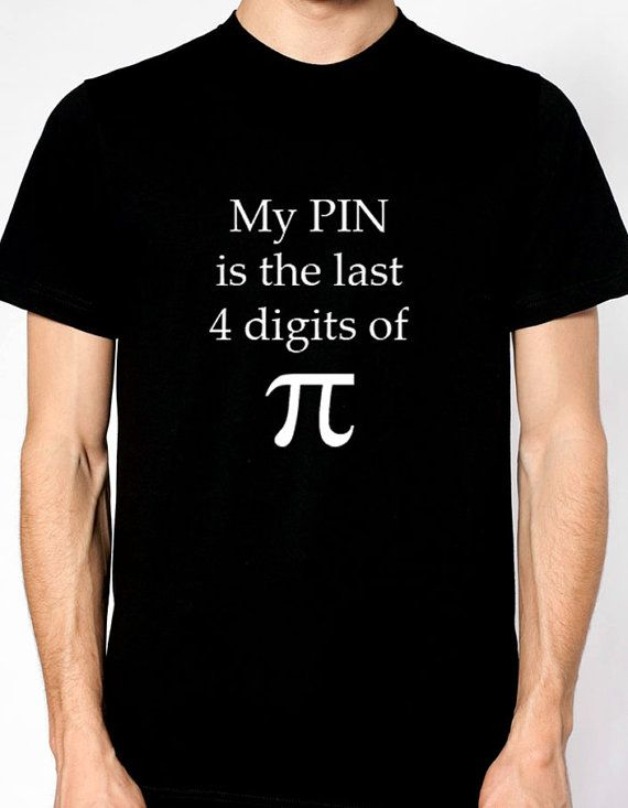 My PIN is the last 4 digits of pi T-Shirt National Pi Day March 14th hand printed on American Apparel