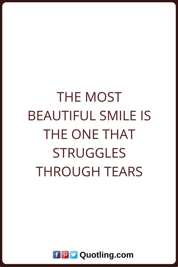 Smile quotes the most beautiful smile is the one that struggles through tears