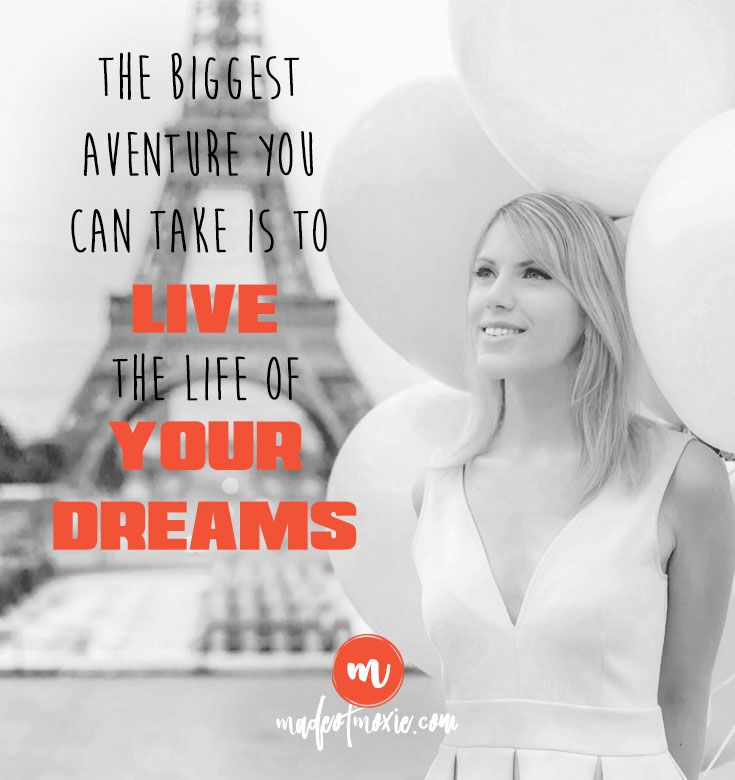 Live your Dreams - Made of Moxie