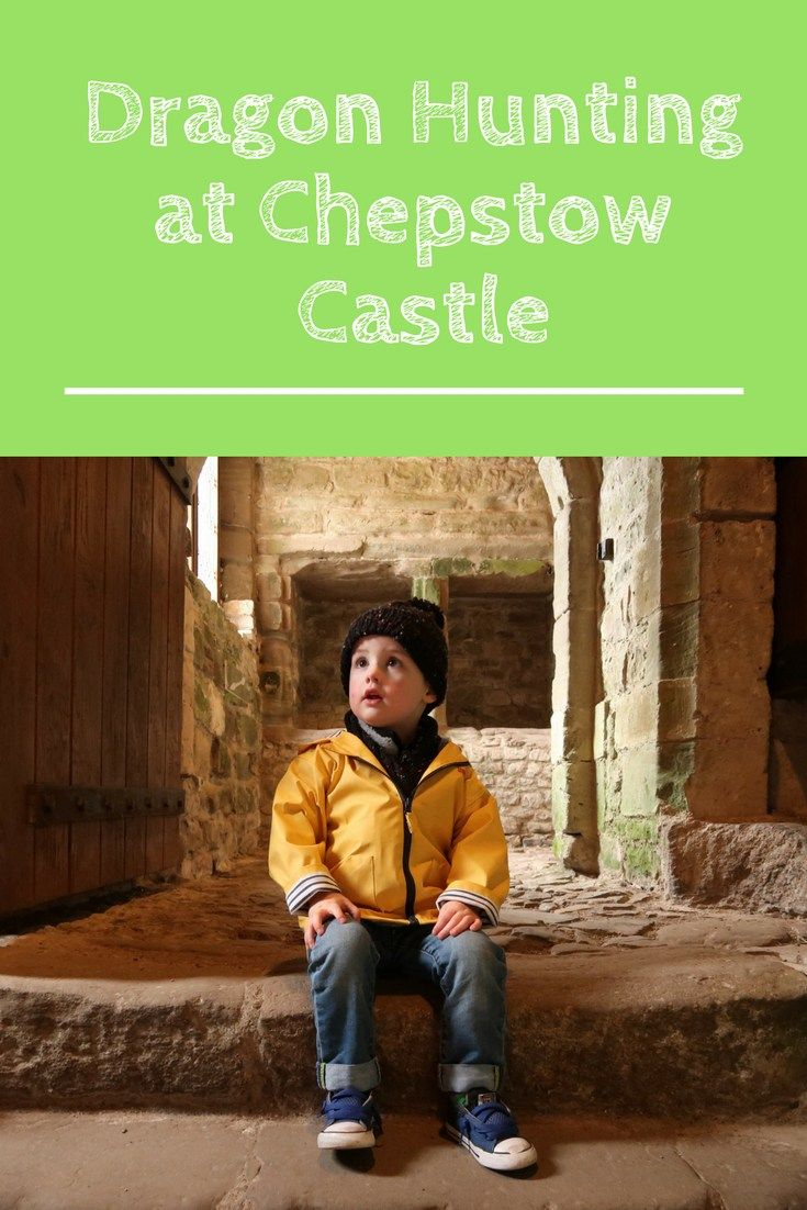 dragon hunting at chepstow castle