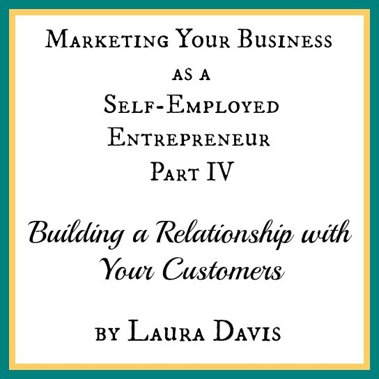 Building a Relationship with Your Customers- Proven tips from my personal experience as a self-employed entrepreneur.