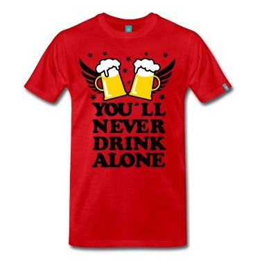 Men's Party T-Shirt you'll never drink alone