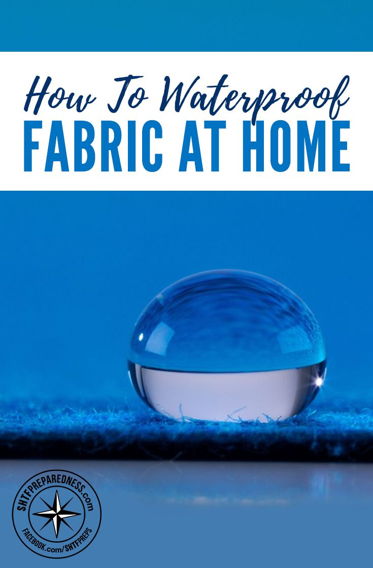 How To Waterproof Fabric At Home - Having water proof fabric in an emergency situation is not only common sense but could also save your life. This is so simple to do… so roll up your sleeves and get busy.