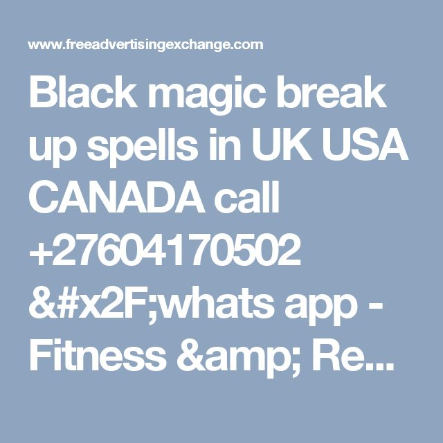 Black magic break up spells in UK USA CANADA call +27604170502 /whats app - Fitness & Recreation : Diet