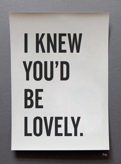 i knew...