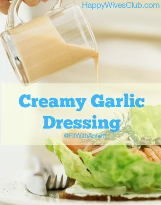"If you are eating clean ""real"" food, this easy dairy free creamy garlic dressing is for you! Make ahead and please a hungry crowd."