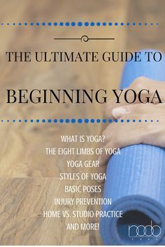 Beginner to Yoga? Just curious? Check out our guide to beginning yoga that will teach you all of the basics you need to know.