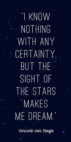 The sight of stars makes me dream quote -