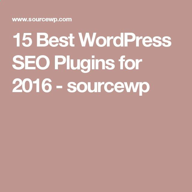 15 Best WordPress SEO Plugins for 2016 - sourcewp
