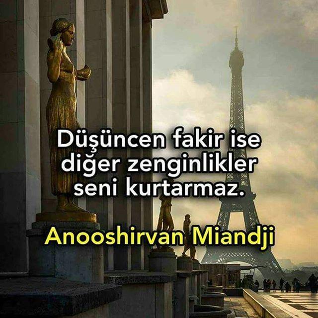 Düşüncen fakir ise diğer zenginlikler seni kurtarmaz. - Anooshirvan Miandji #aklınıkullan
