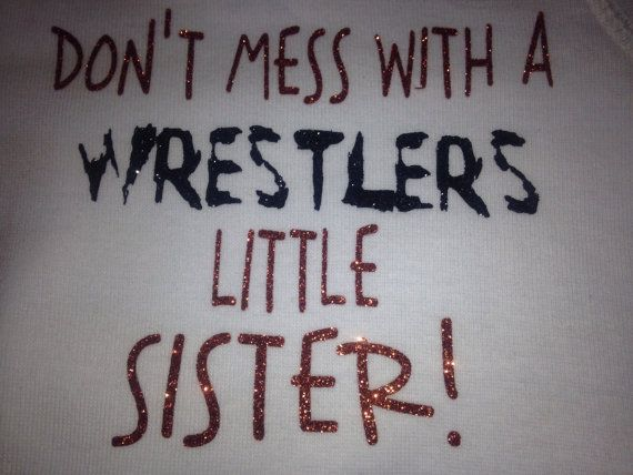 Don't mess with a wrestlers little sister by TripleMEmbroidery, $12.00