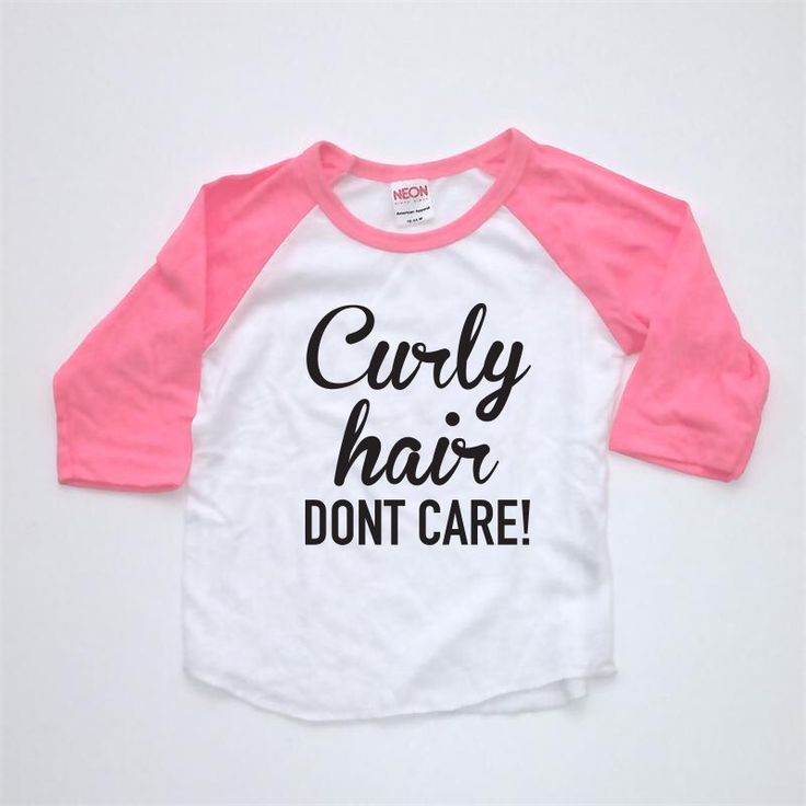 A personal favorite from my Etsy shop https://www.etsy.com/listing/287549881/curly-hair-dont-care-raglan-tee-toddler