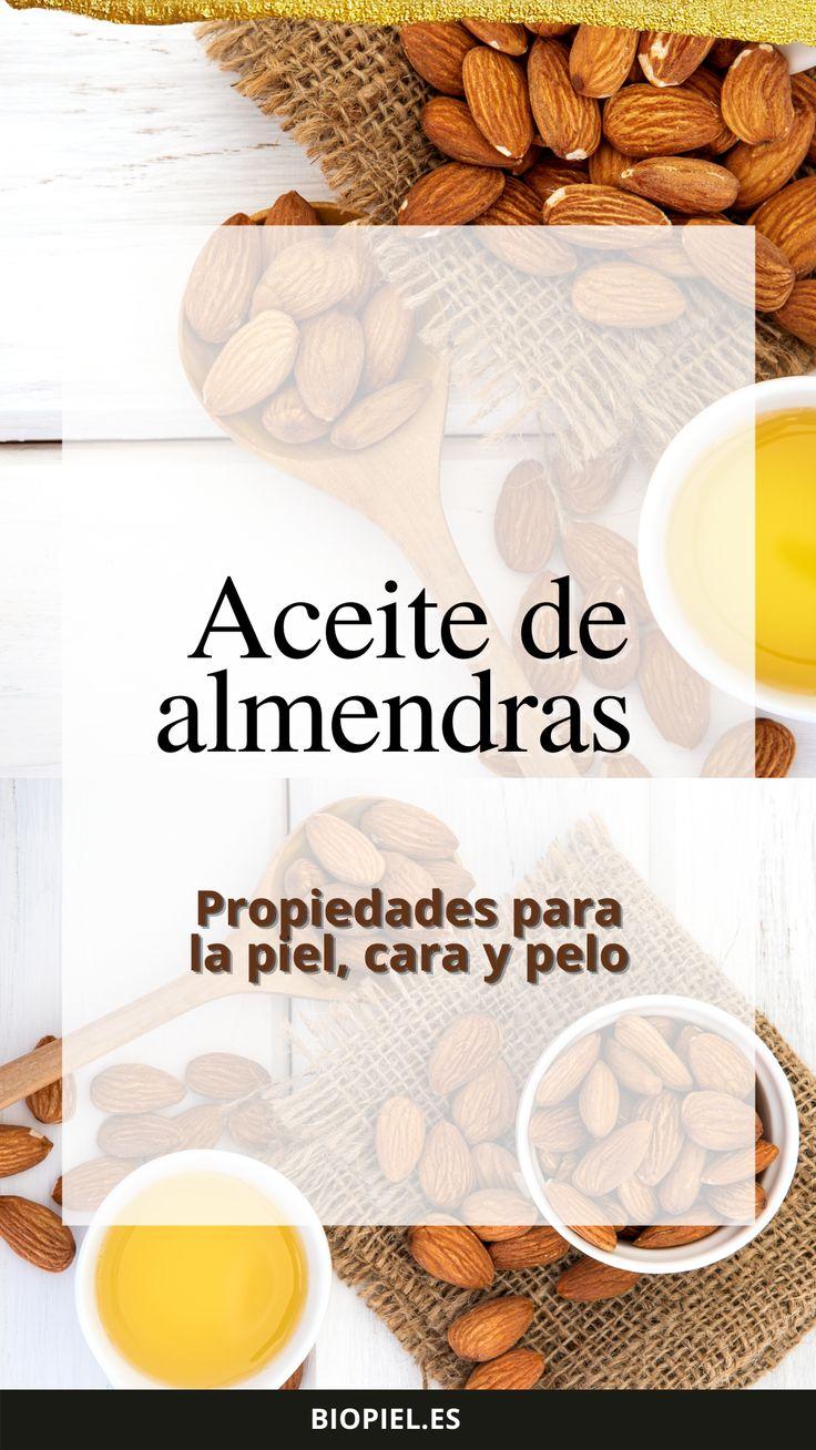 Aceite De Almendras Propiedades Para La Piel Cara Y Pelo Aceite De Almendras Aceite De Almendras Dulces Aceite De Almendras Propiedades