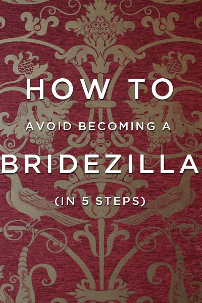 Here ya go Megan!  How To Avoid Turning Into A Bridezilla- Bridezillas are brides that were once happily planning their dream wedding but somewhere along the way were engulfed by stress, lack of sleep, and tons of pressure