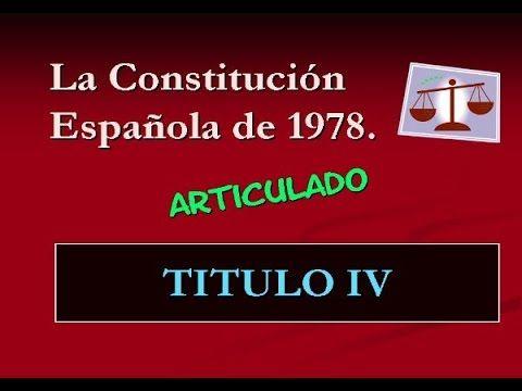 Constitución Española 1978 - Título Cuarto - YouTube