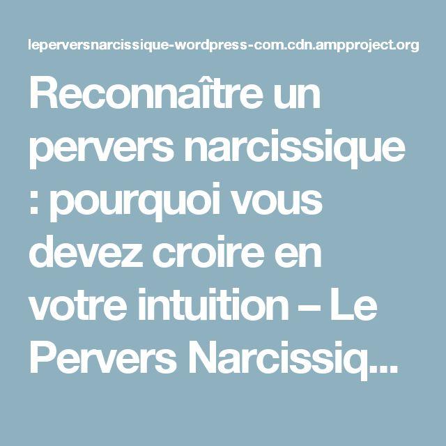 Reconnaître un pervers narcissique : pourquoi vous devez croire en votre intuition – Le Pervers Narcissique – Survivre à l'abus narcissique [#SAN]