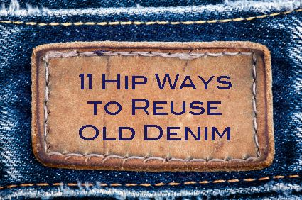 Im thinking an upcycling project!!!.... 11 Hip Ways to Reuse Old Denim by Mikey Rox