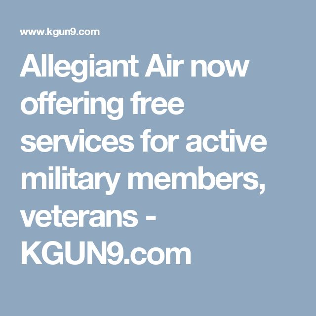 Allegiant Air now offering free services for active military members, veterans - KGUN9.com