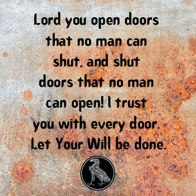 Lord You Open Doors That No Man Can Shut And Shut Doors That No Man