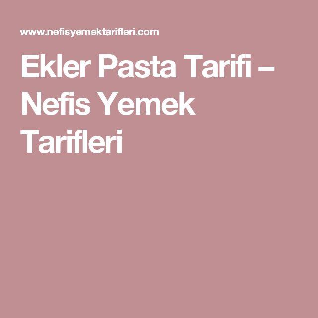 Ekler Pasta Tarifi – Nefis Yemek Tarifleri